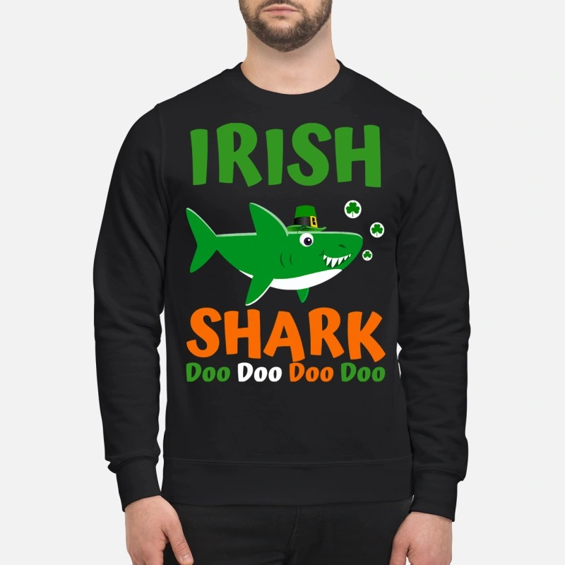 Irish shark doo doo doo doo sweatshirt