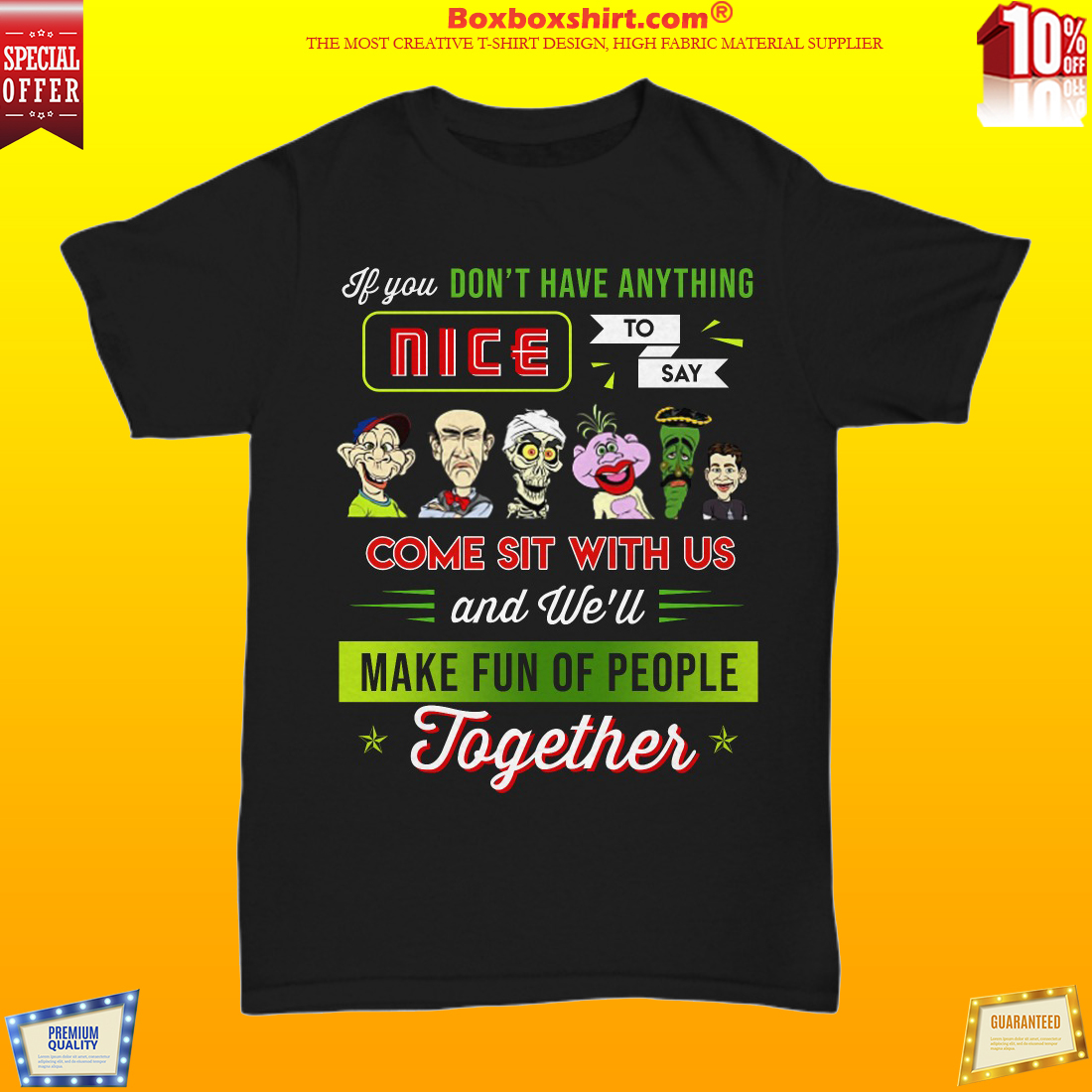 Jeff Dunham If you don't have anything nice to say come sit with us unisex shirt