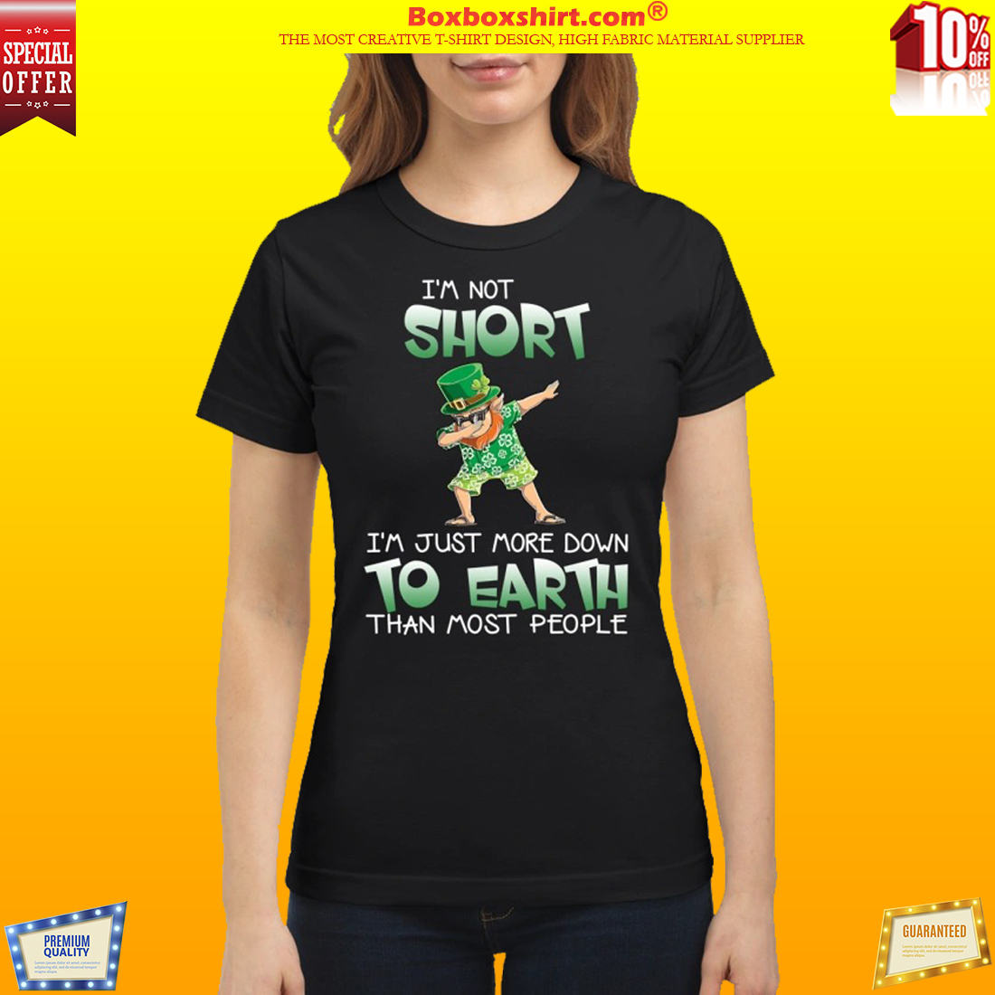 Leprechaun I'm short I'm just more down to earth than most people classic shirt