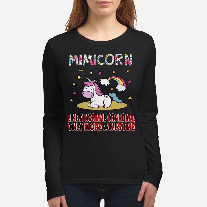 Mimiunicorn like a normal grandma only more awesome women's long sleeved shirt