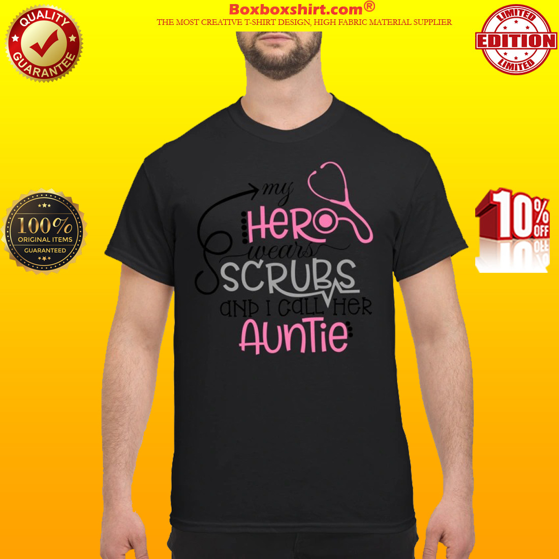 My heroes wears scrubs and I call her auntie classic shirt