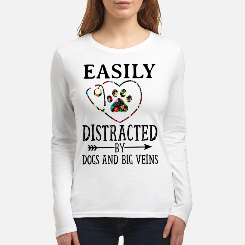 Nurse easily distracted by dogs and big veins women's long sleeved shirt