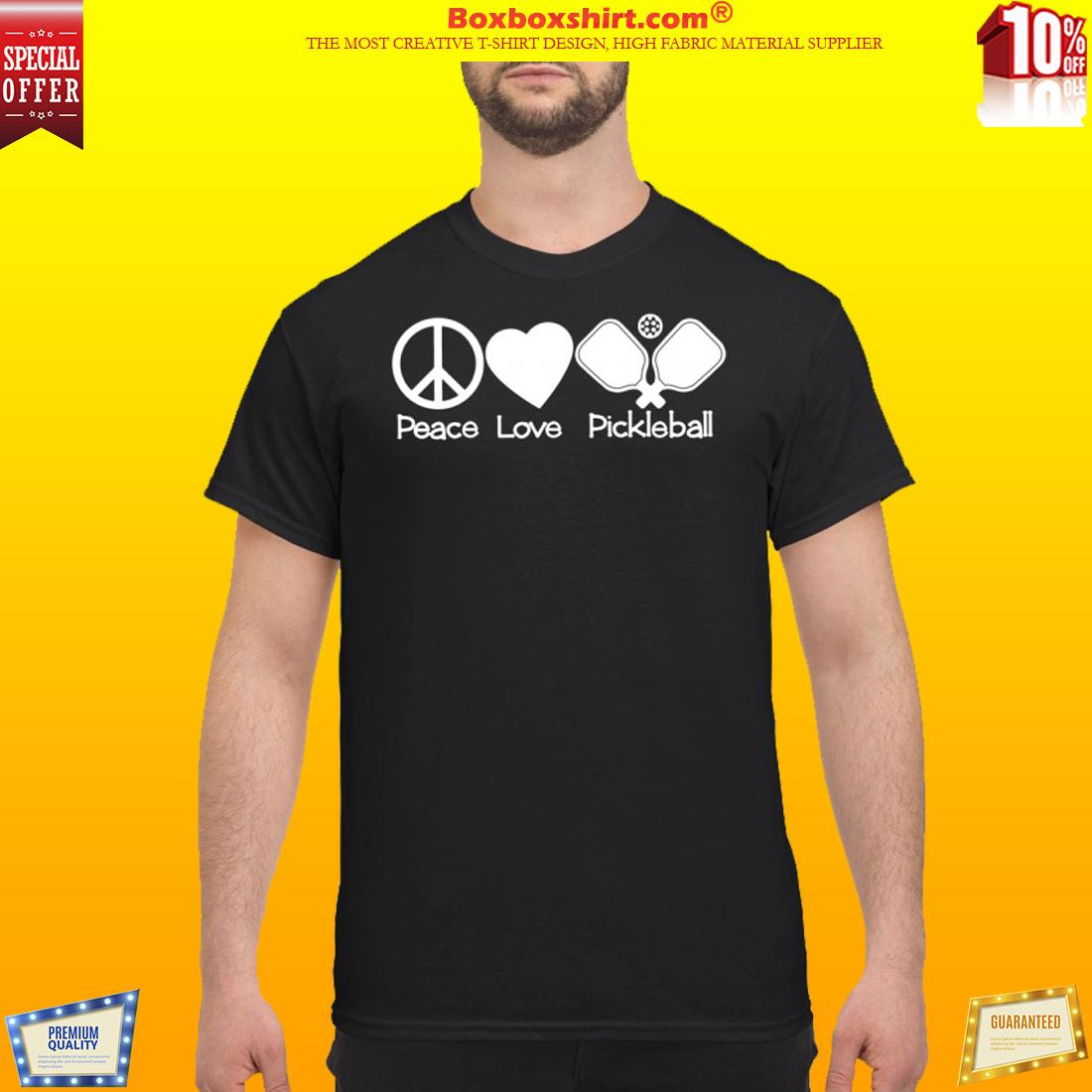 Peace love pickleball classic shirt