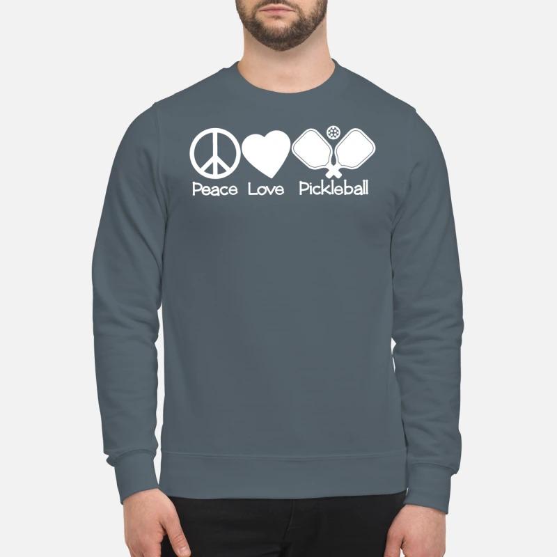 Peace love pickleball sweatshirt