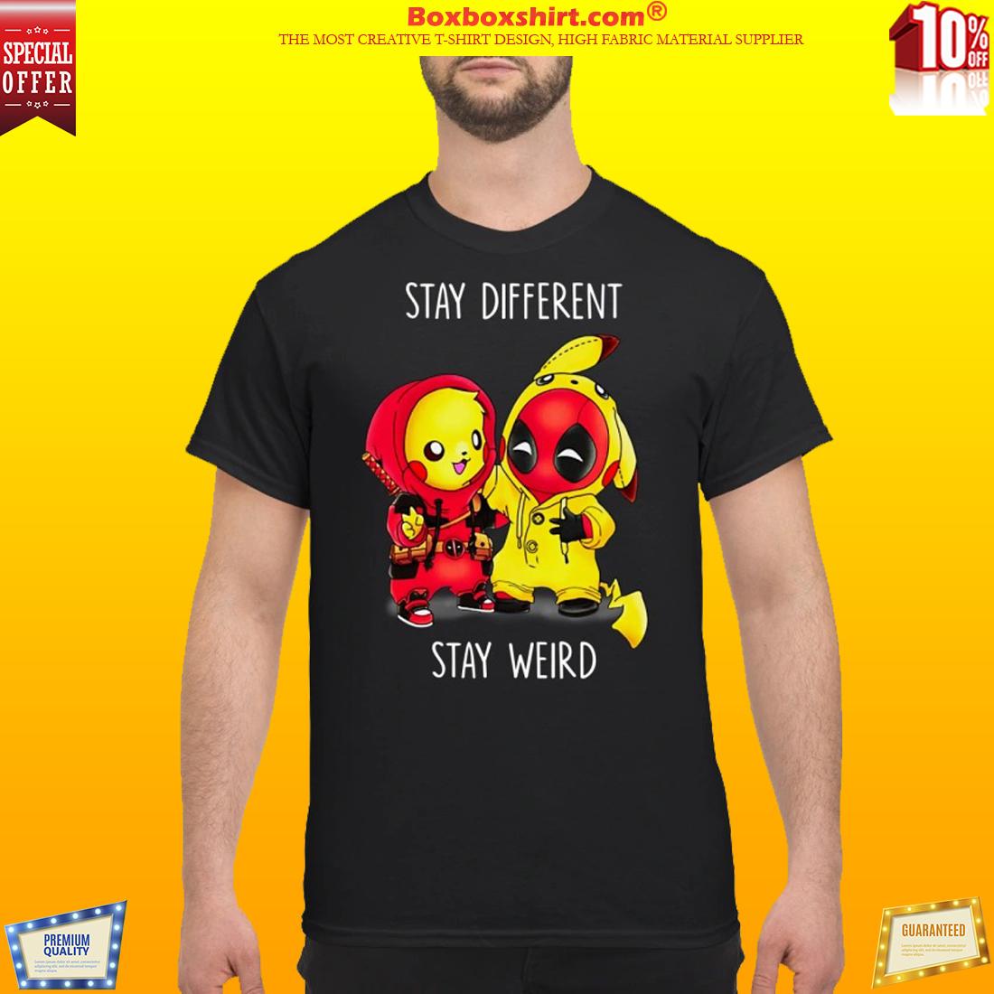 Pikachu deadpool stay different stay weird classic shirt
