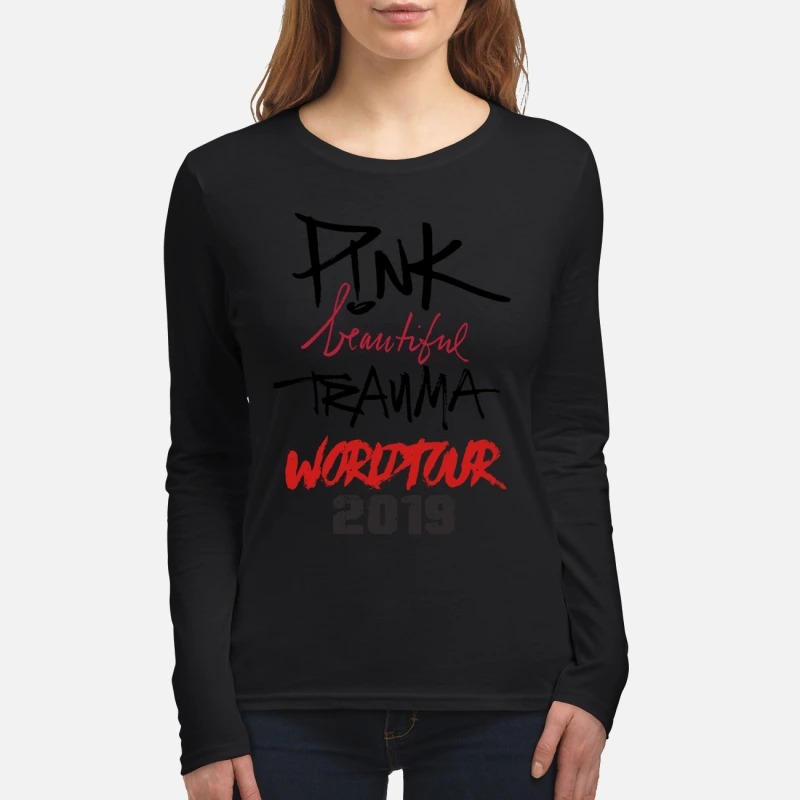 Pink beautiful trauma world tour 2019 women's long sleeved shirt