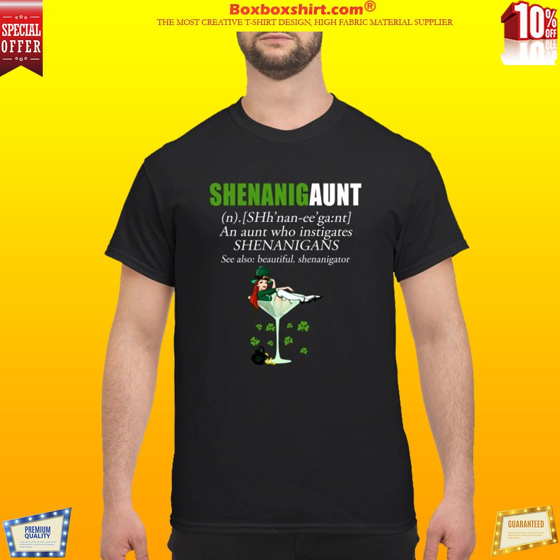Shenanigaunt an aunt who instigates Shenanigans classic shirt