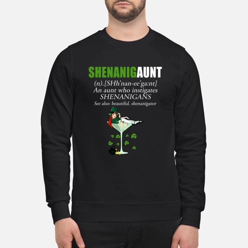Shenanigaunt an aunt who instigates Shenanigans sweatshirt