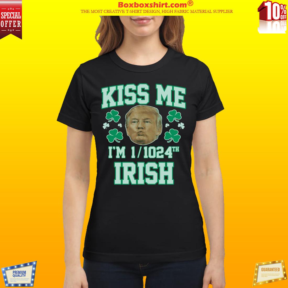 Trump kiss me I'm 1 1024th Irish shirt