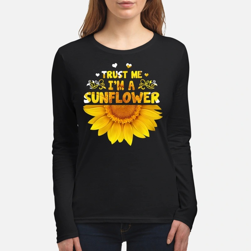 Trust me I'm a sunflower women's long sleeved shirt