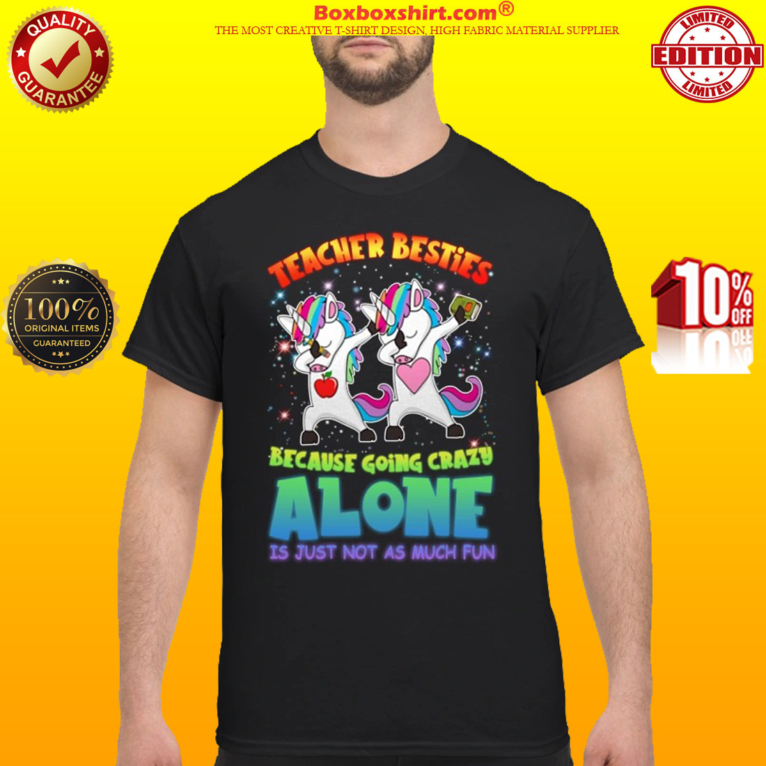 Dabbing Unicorn teacher besties because going crazy alone is just not as much fun classic shirt