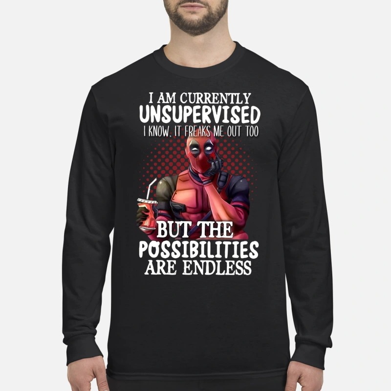 Deadpool I am currently unspervised but the possibilities are endless men's long sleeved shirt