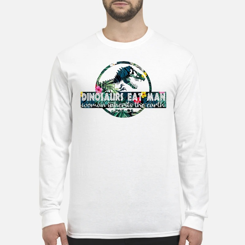 Dinosaurs Eat Man Woman Inherits the Earth men's long sleeved shirt