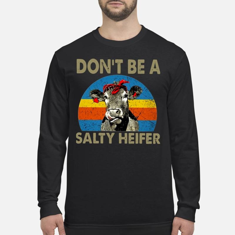 Don't Be A Salty Heifer men's long sleeved Shirt