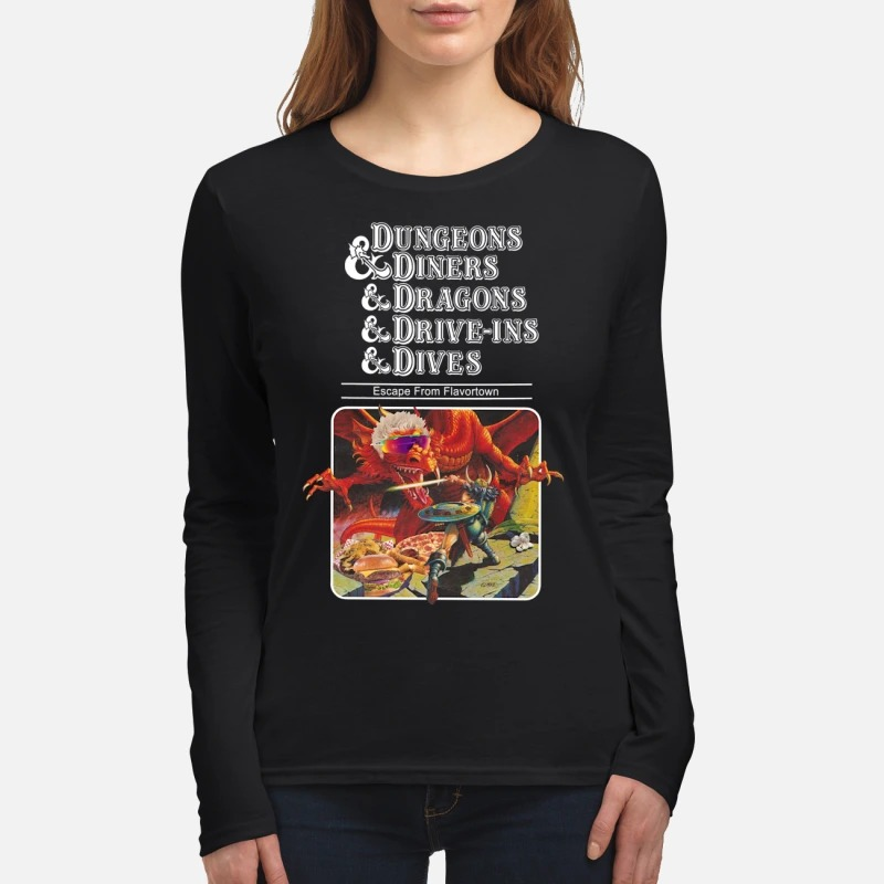 Dungeons and diners and dragons and drive ins and dives women's long sleeved shirt