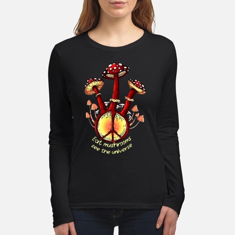 Eat mushrooms see the universe women's long sleeved shirt