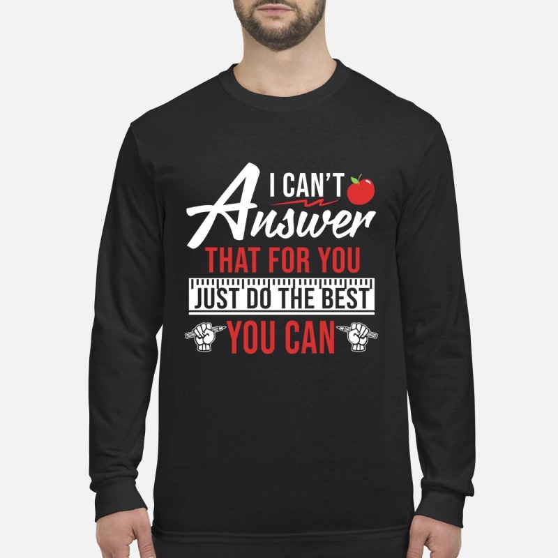 I can't answer that for you just do the best you can men's long sleeved shirt