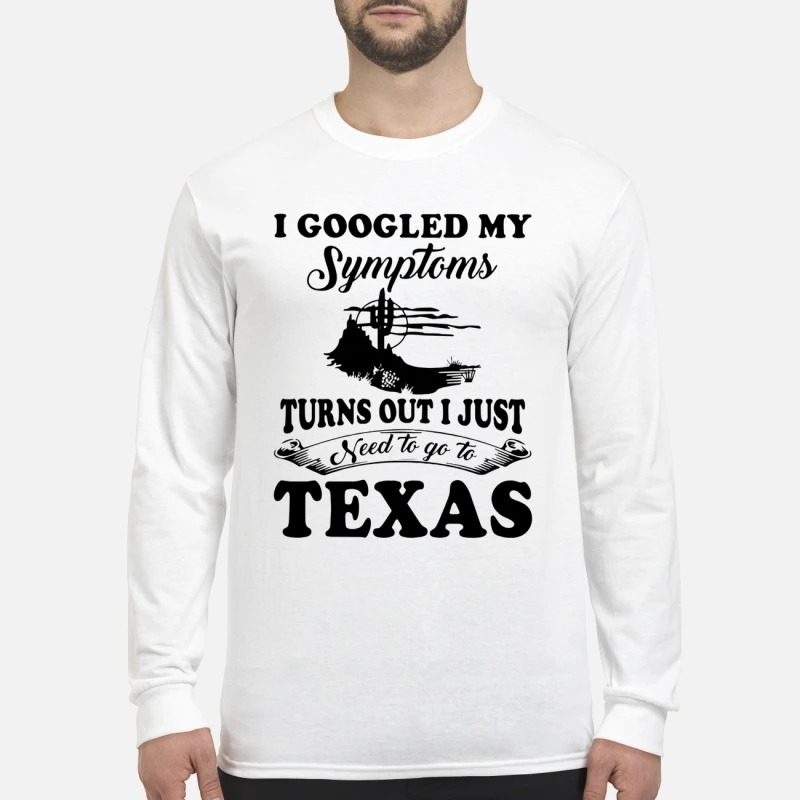 I googled my symptoms turns out i just need to Texas men's long sleeved shirt