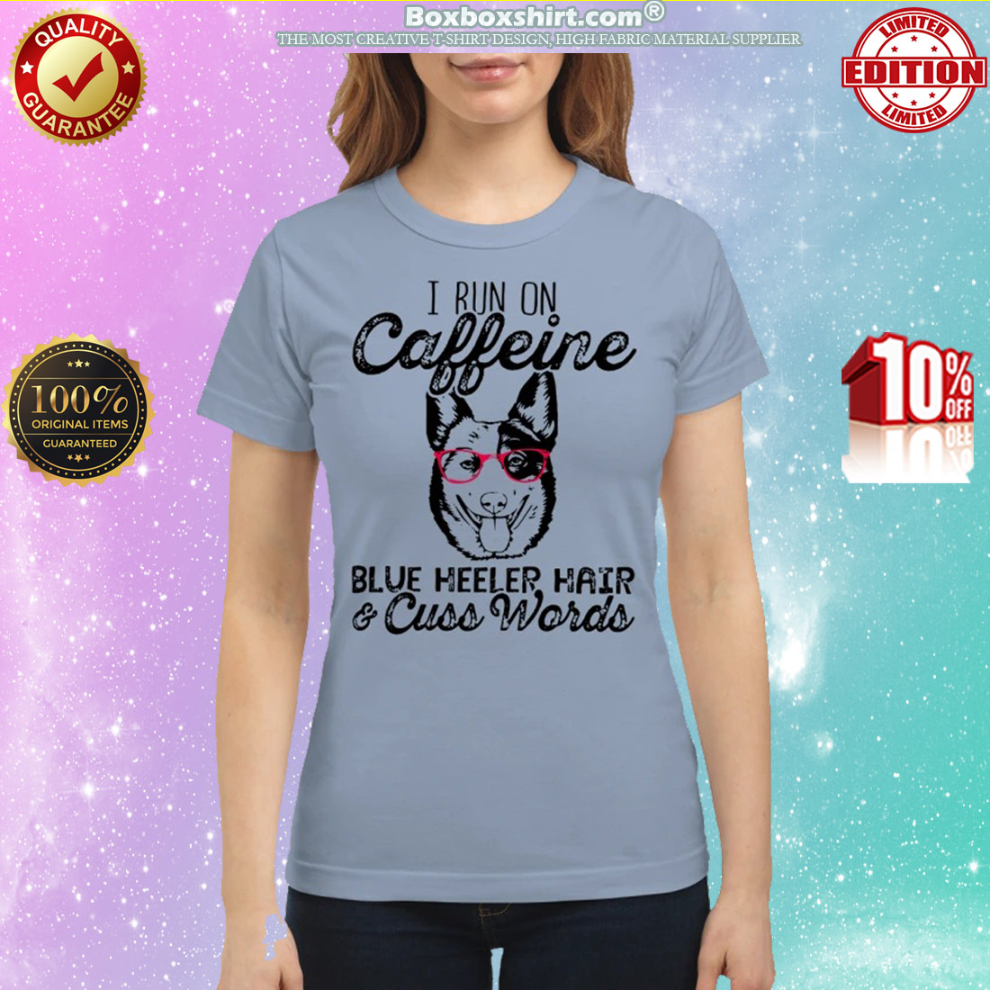 I run on caffeine blue heeler hair and cuss words classic shirt