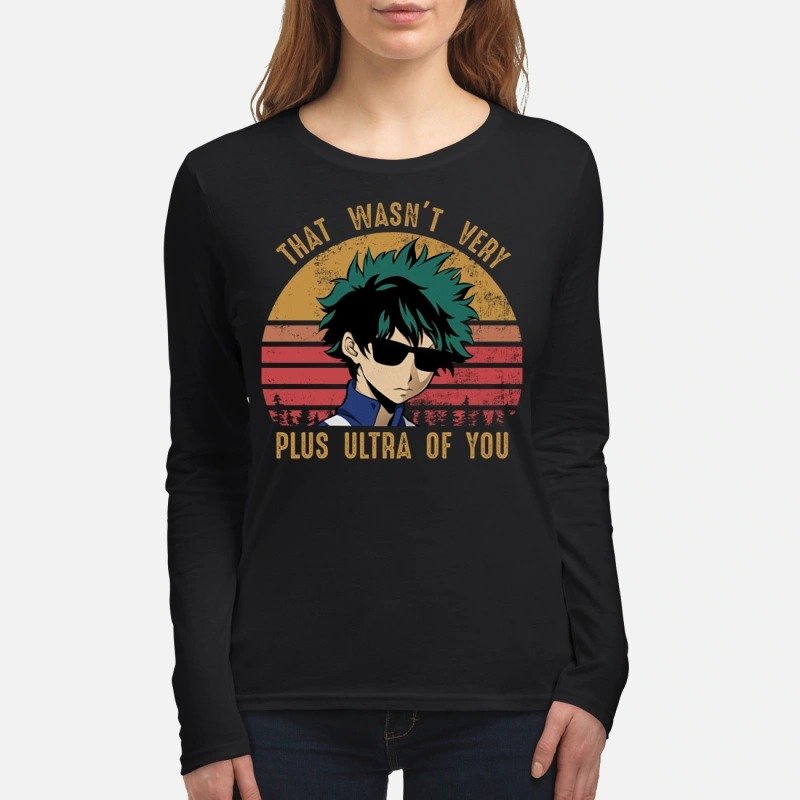 Izuku Midoriya that wasn't very plus ultra of you women's long sleeved shirt