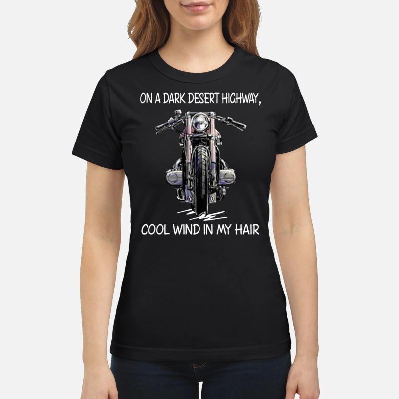 Motorbike on a dark desert highway cool wind in my hair classic shirt