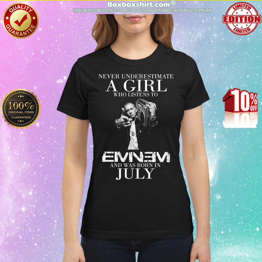 Never underestimate a girl who listens to Eminem and was born in July classic shirt