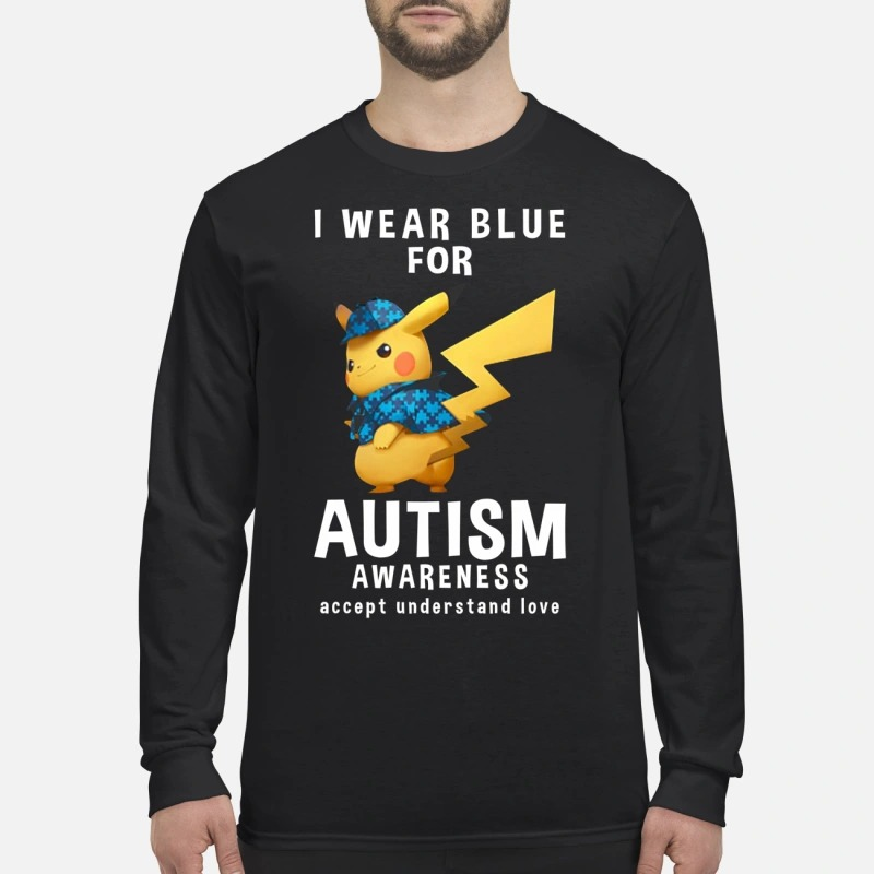 Pikachu I wear blue for autism awareness accept understand love men's long sleeved shirt