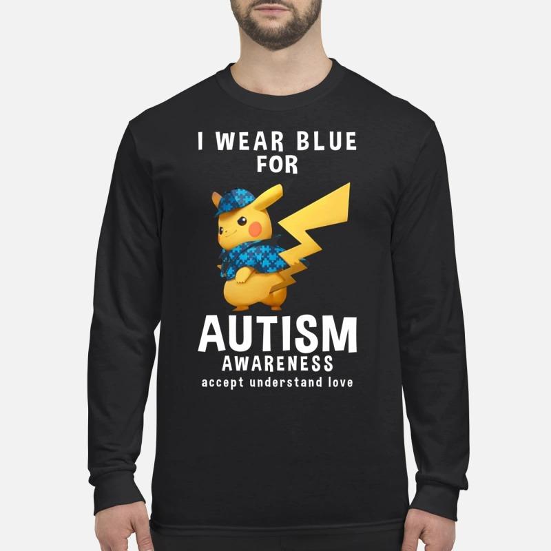 Pikachu I wear blue for autism awareness accept understand love men's long sleeved shirt