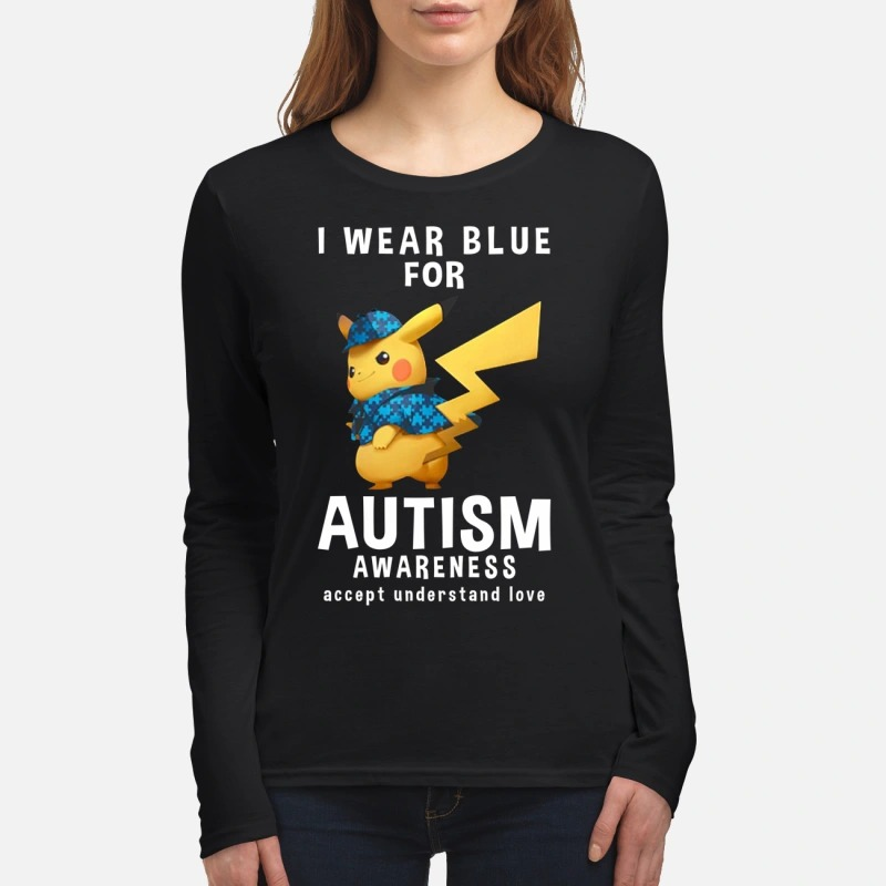 Pikachu I wear blue for autism awareness accept understand love women's long sleeved shirt