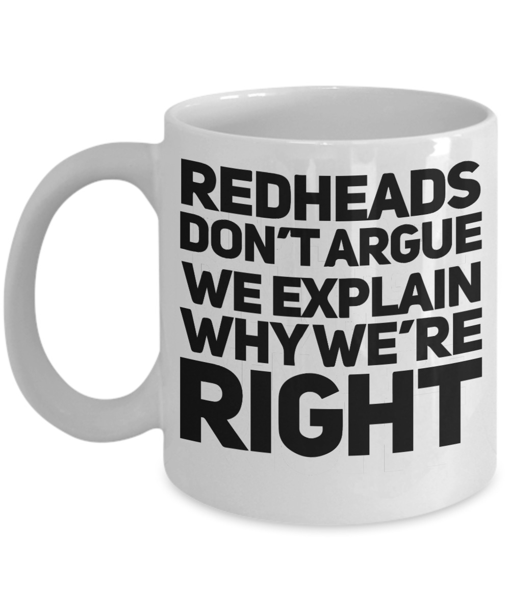 Redheads don't argue we explain why we're right mug