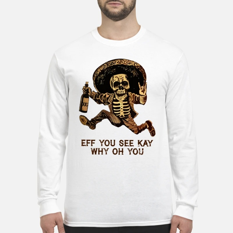 Skull eff you see kay why oh you men's long sleeved shirt
