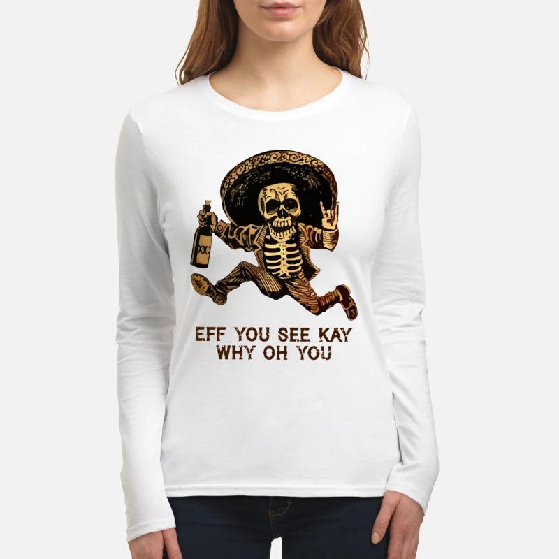 Skull eff you see kay why oh you women's long sleeved shirt