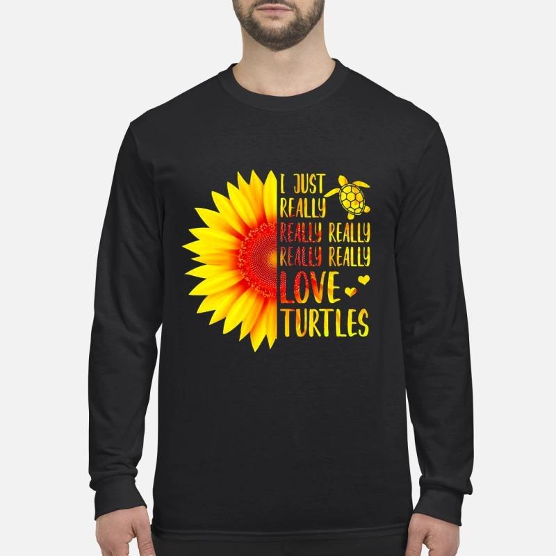 Sunflower I Just Really Really Love Turtles men's long sleeved shirt