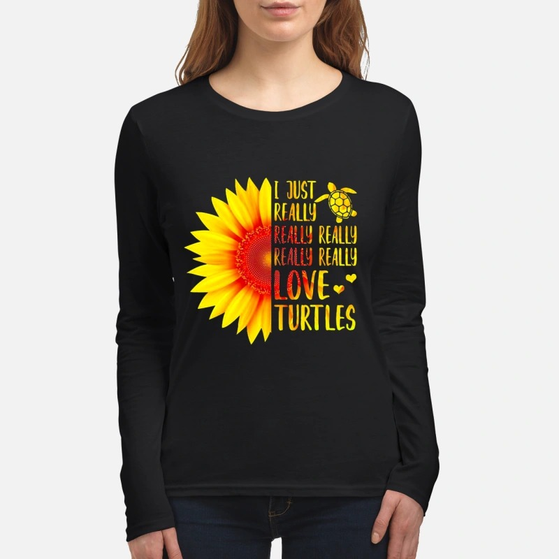 Sunflower I Just Really Really Love Turtles women's long sleeved shirt