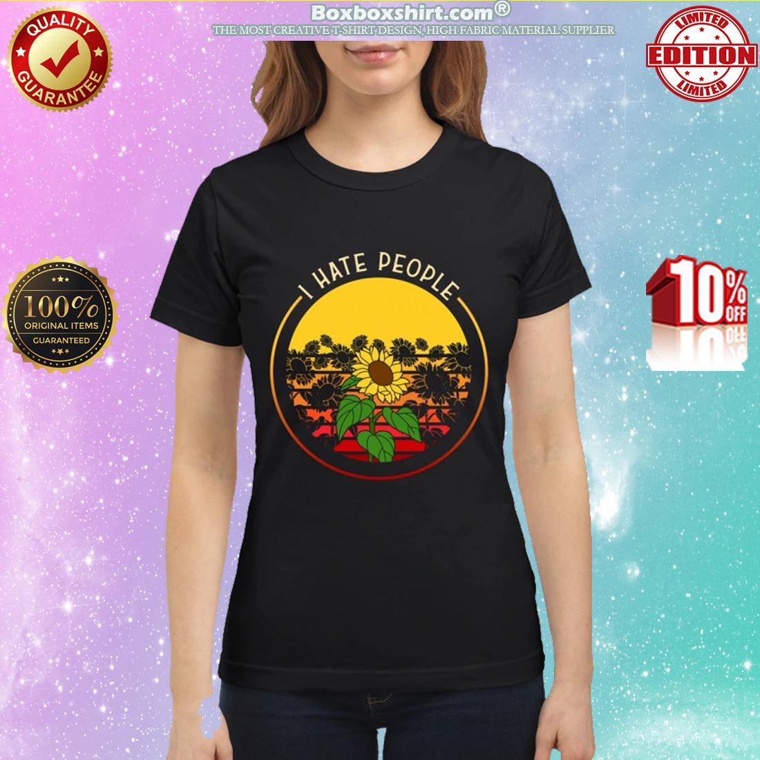 Sunflower I hate people classic shirt