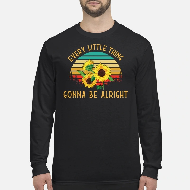 Sunflowers every little thing gonna be alright men's long sleeved shirt