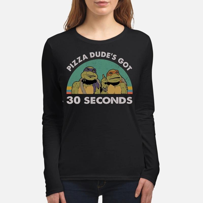 Teenage Mutant Ninja Turtles Pizza dudes got 30 seconds women's long sleeved shirt