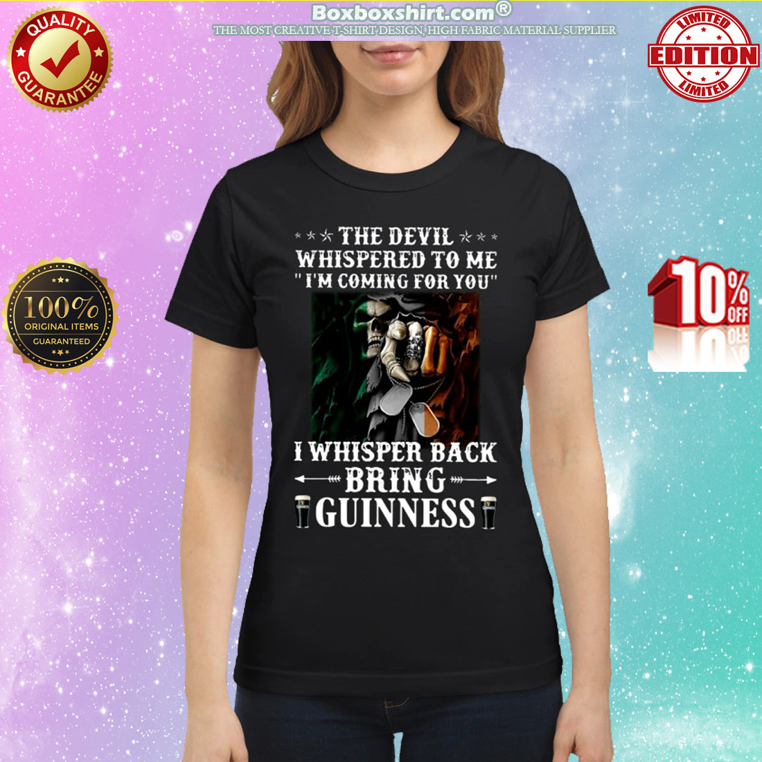 The devil whispered to me i'm coming for you I whisper back bring guinness classic shirt