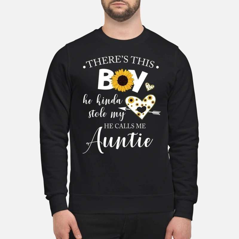 There is this boy he kinda stole my heart he call me Auntie sweatshirt