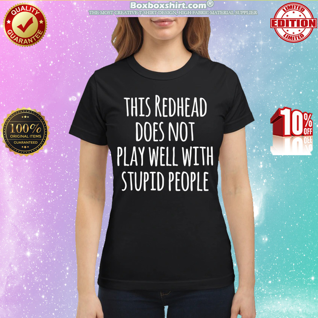 This redhead does not play well with stupid people classic shirt