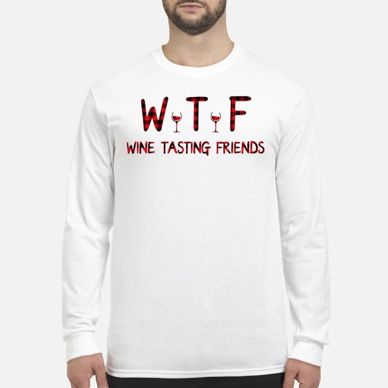 WTF Wine tasting friends men's long sleeved shirt