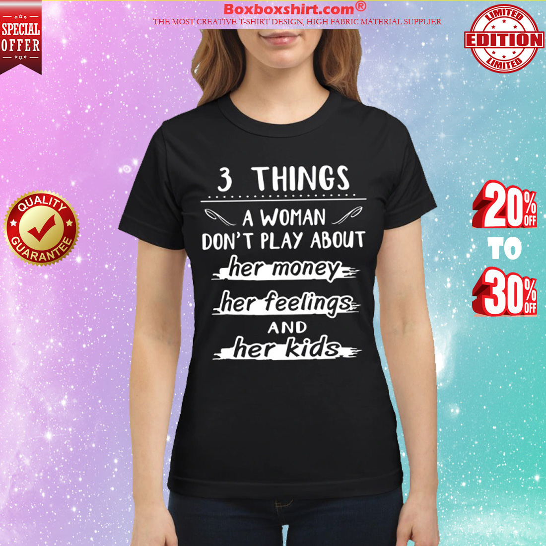 3 things the woman don't play about her money her feelings and her kids classic shirt