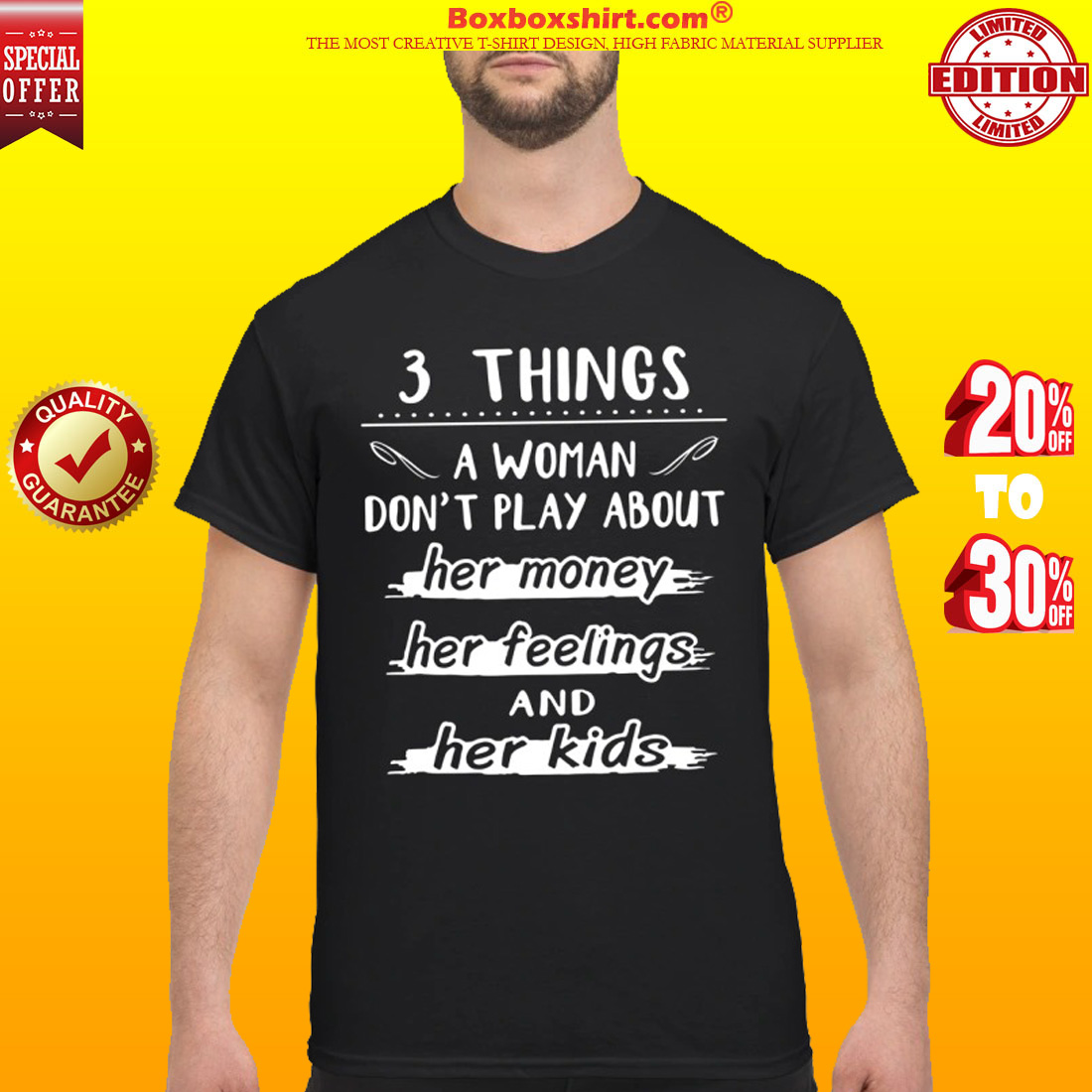 3 things the woman don't play about her money her feelings and her kids shirt