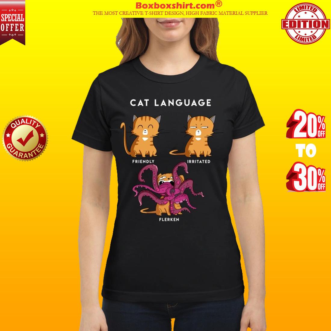 Cat language friendly irrtated flerken shirt