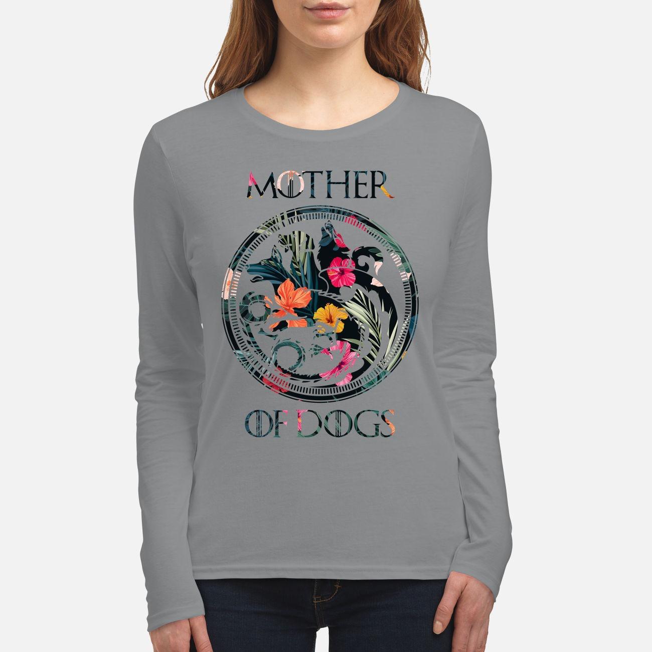 GOT Mother of dogs women's long sleeved shirt