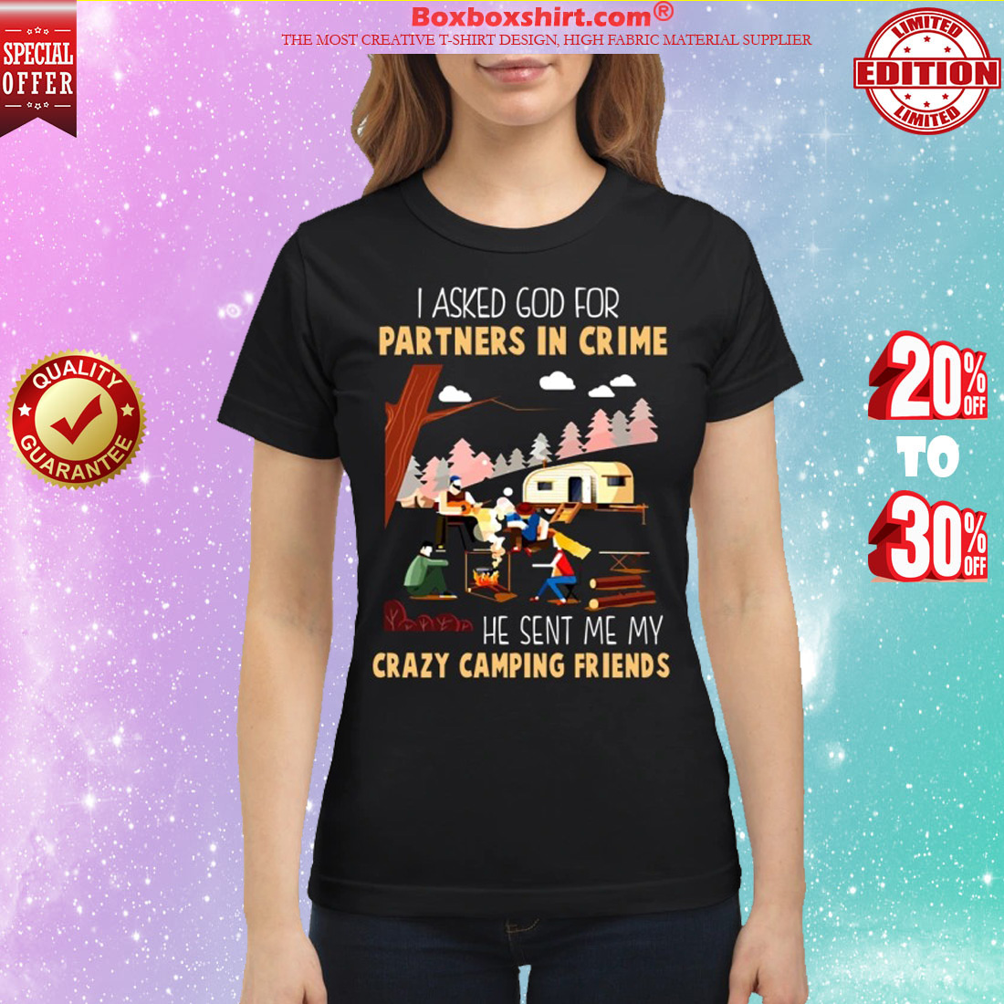 I asked god for partners in crime he sent me my crazy camping friends classic shirt