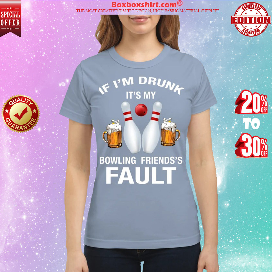 If I'm drunk It's my bowling friends's fault classic shirt