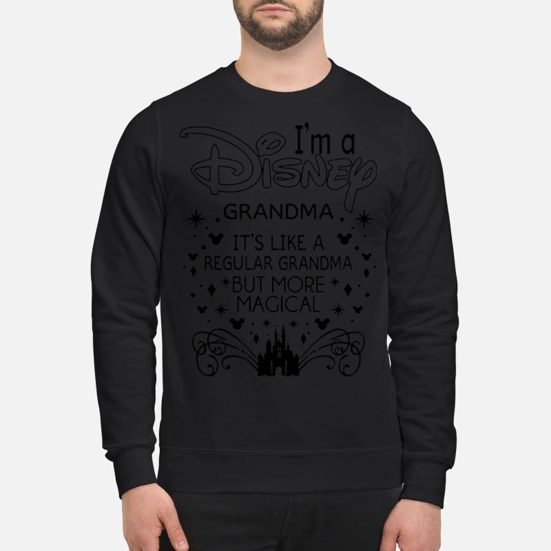 I'm a disney grandma It's like a regular grandma but more magical sweatshirt