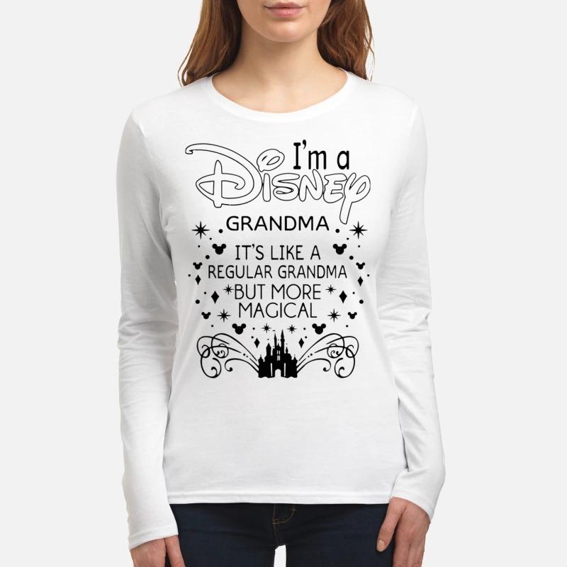 I'm a disney grandma It's like a regular grandma but more magical women's long sleeved shirt