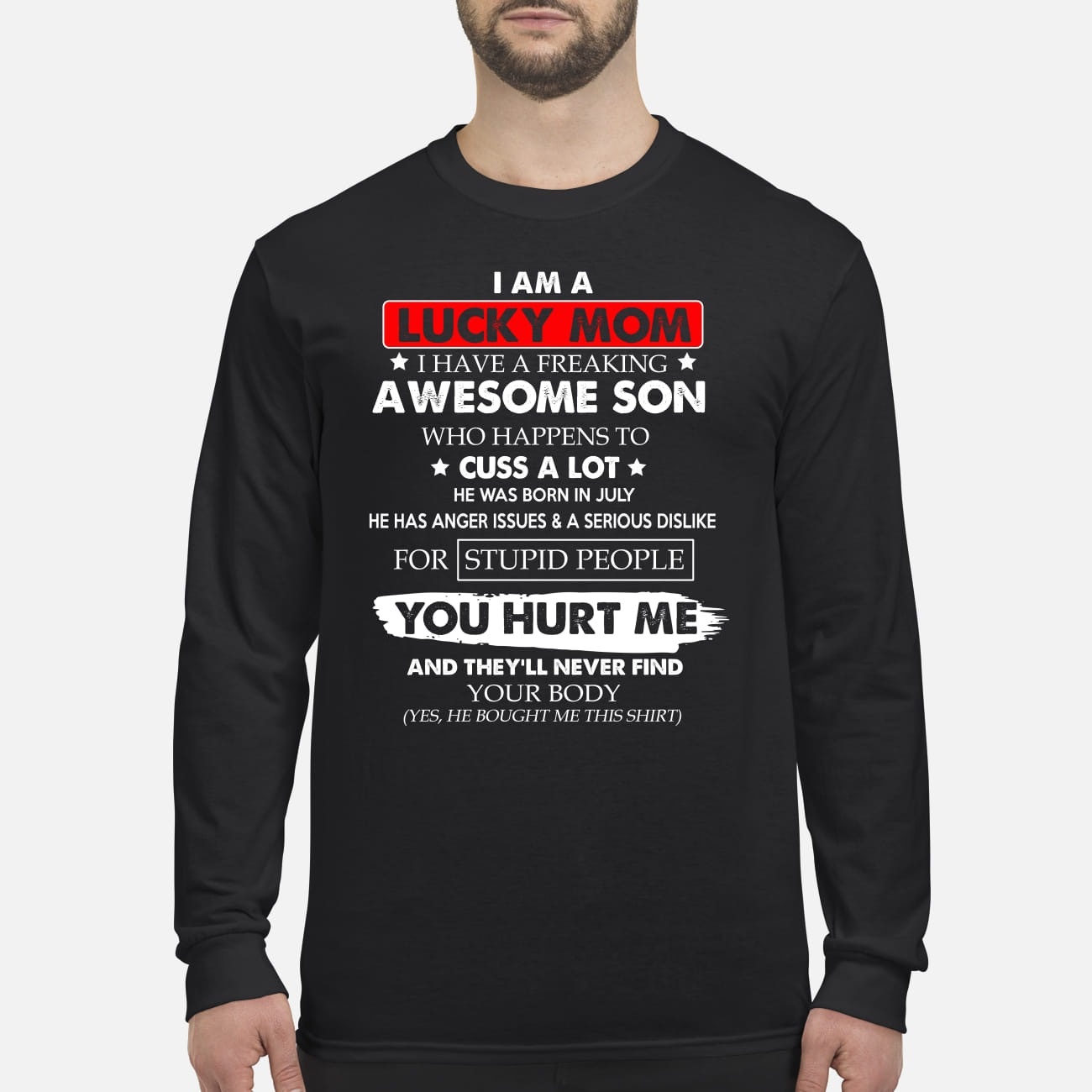 Im a lucky mom i have a freaking awesome son who happens to cuss a lot men's long sleeved shirt